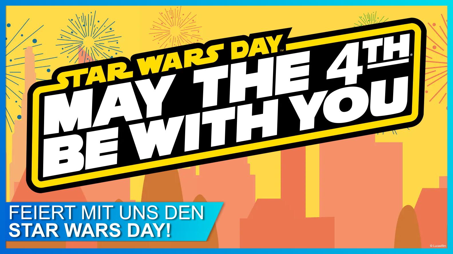 Heute ist Star Wars Day – Unser Special beginnt jetzt!