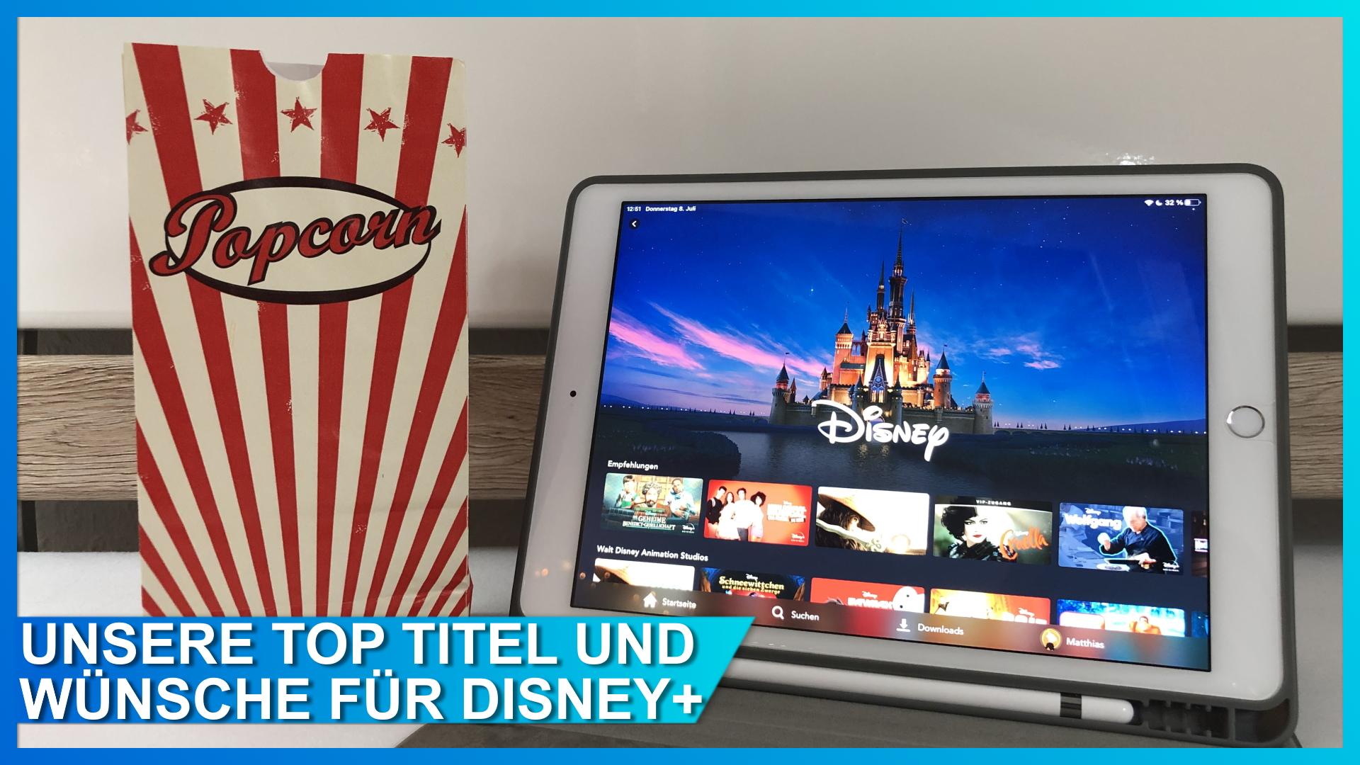 Unsere Top Titel und Wünsche für Disney+