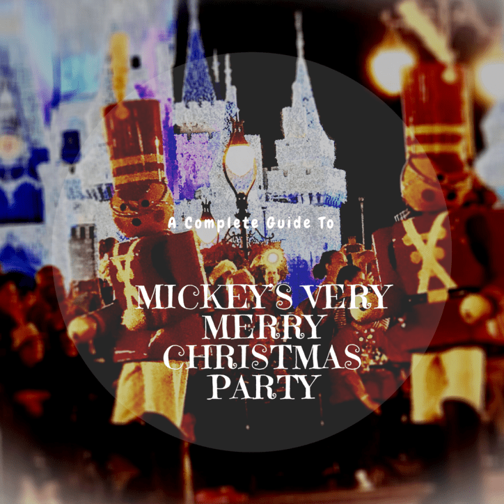 The Complete Insider's Guide To Mickey's Very Merry Christmas Party At Disney's Magic Kingdom #VeryMerry