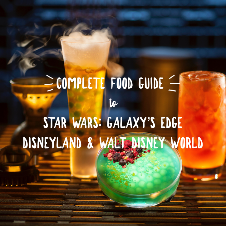 The Complete Food Guide To Star Wars Galaxy S Edge At