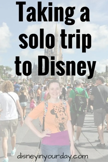 Traveling to Disney solo - Disney in your Day