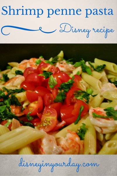 Shrimp and penne pasta - Disney in your Day