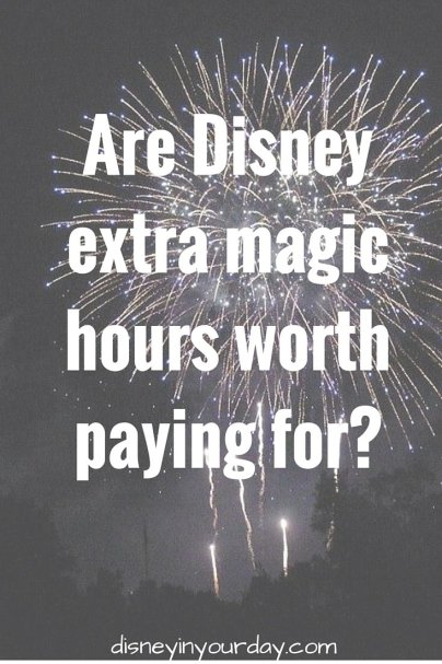 Are Disney extra magic hours worth paying for-