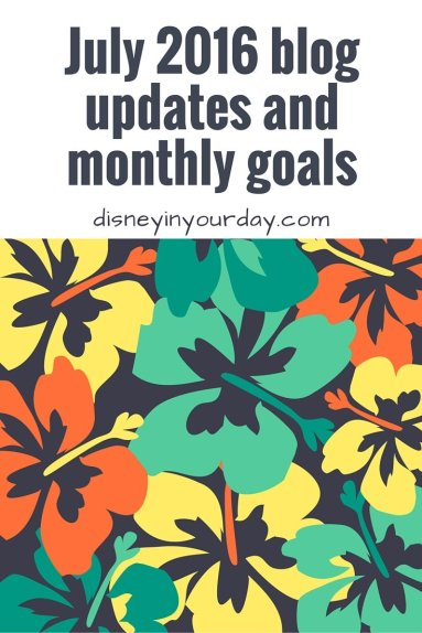July 2016 blog updates and monthly goals