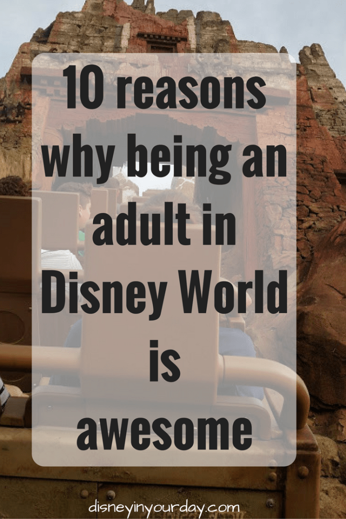 10 reasons why being an adult in Disney World is awesome