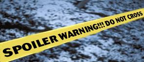 Spoiler Warning!