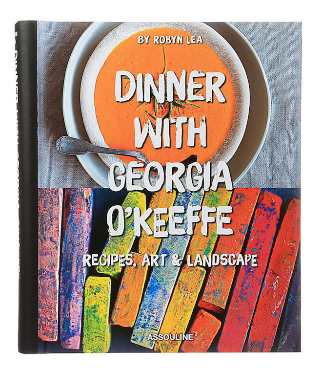 dinner with georgia o'keeffe cookbook Assouline