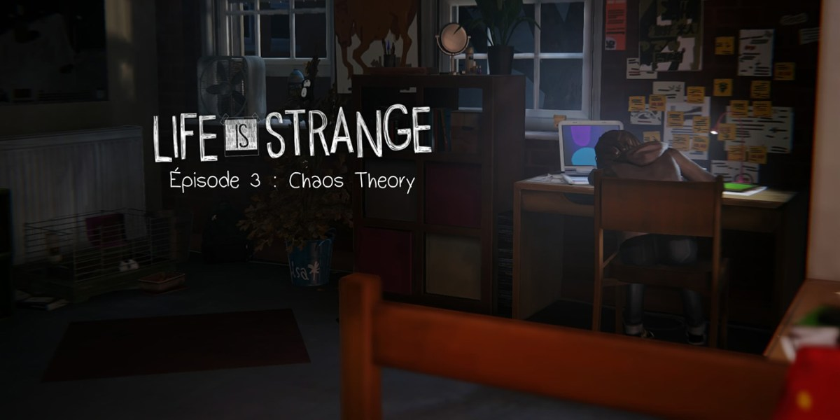 Chaos Theory Fucking Amazing Episode 3 - Life is Strange