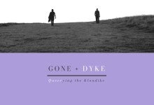 Gone Dyke