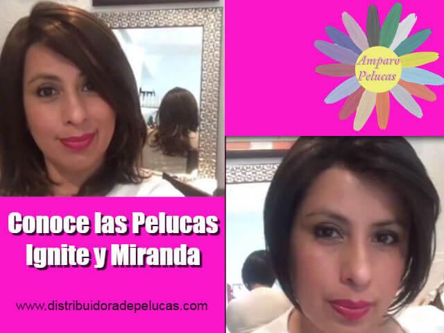 Conoce las Pelucas Ignite y Miranda