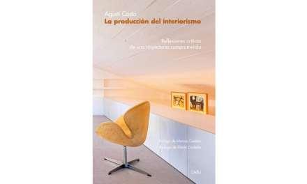 La producción del interiorismo. Reflexiones críticas de una trayectoria comprometida, Agustí Costa