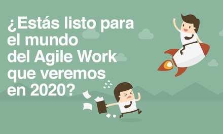 Entramos en la etapa Agile Work 2.0 para la próxima década