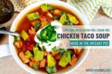 Wow! Instant Pot Chicken Taco Soup! What a great family meal. #ditchthecarbs #lowcarb #keto #glutenfree #sugarfree #healthy