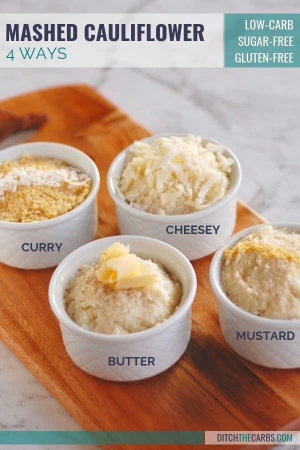 Jazz up your low-carb mashed cauliflower - 4 ways. Curried, buttery, mustard and cheesy. See how you can flavour individual portions - to keep the entire family and all your picky eaters happy! #lowcarb #keto #glutenfree #sugarfree #mashedcauliflower #lowcarbmashedcauliflower #healthymeal #familymeal #easysidedish