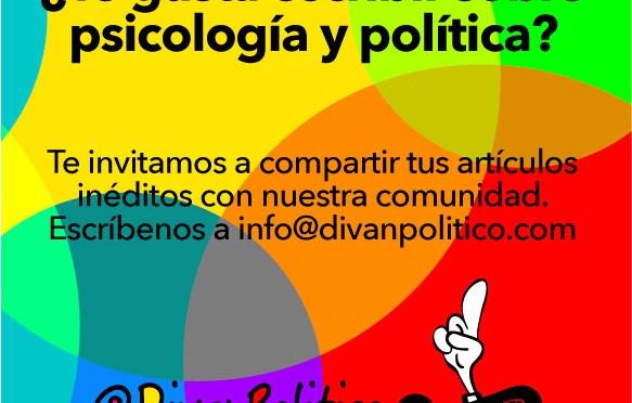 Comparte tus artículos de Psicología y Política en DIVÁN POLÍTICO