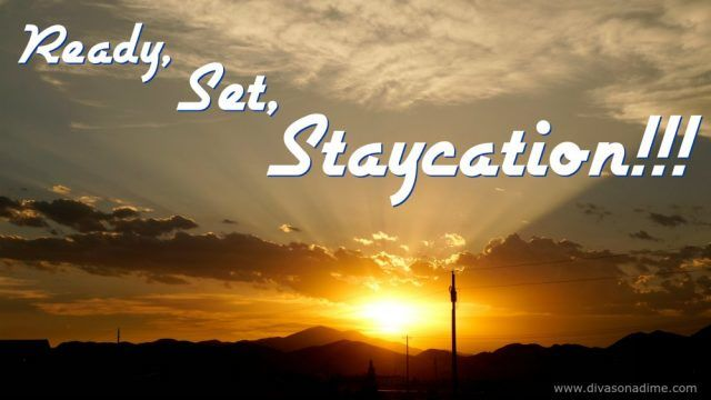 Planning a Staycation this year? Find out how to make this your best staycation ever!