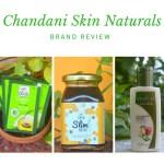 Brand Review: Chandani Skin Naturals