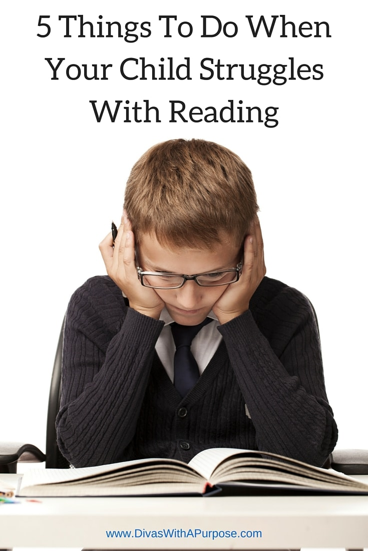 5 Things To Do When YOur Child Struggles With Reading | Divas With A Purpose