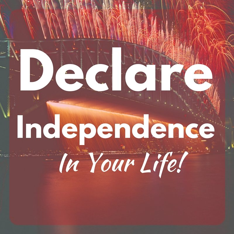 How Will You Declare Independence In Your Life_