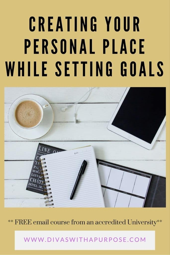 Creating Your Personal Place While Setting Goals