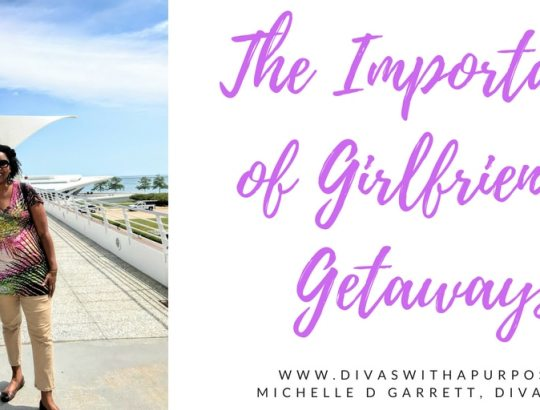 The Importance of Girlfriends Getaways