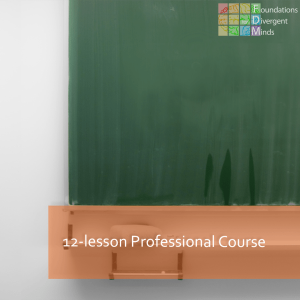 "A picture of a green chalkboard. In the upper left corner is the Foundations for Divergent Minds logo in the upper right corner. In the lower right corner is a long semi-opaque orange rectangle with white words ""12-week Professional Course"""