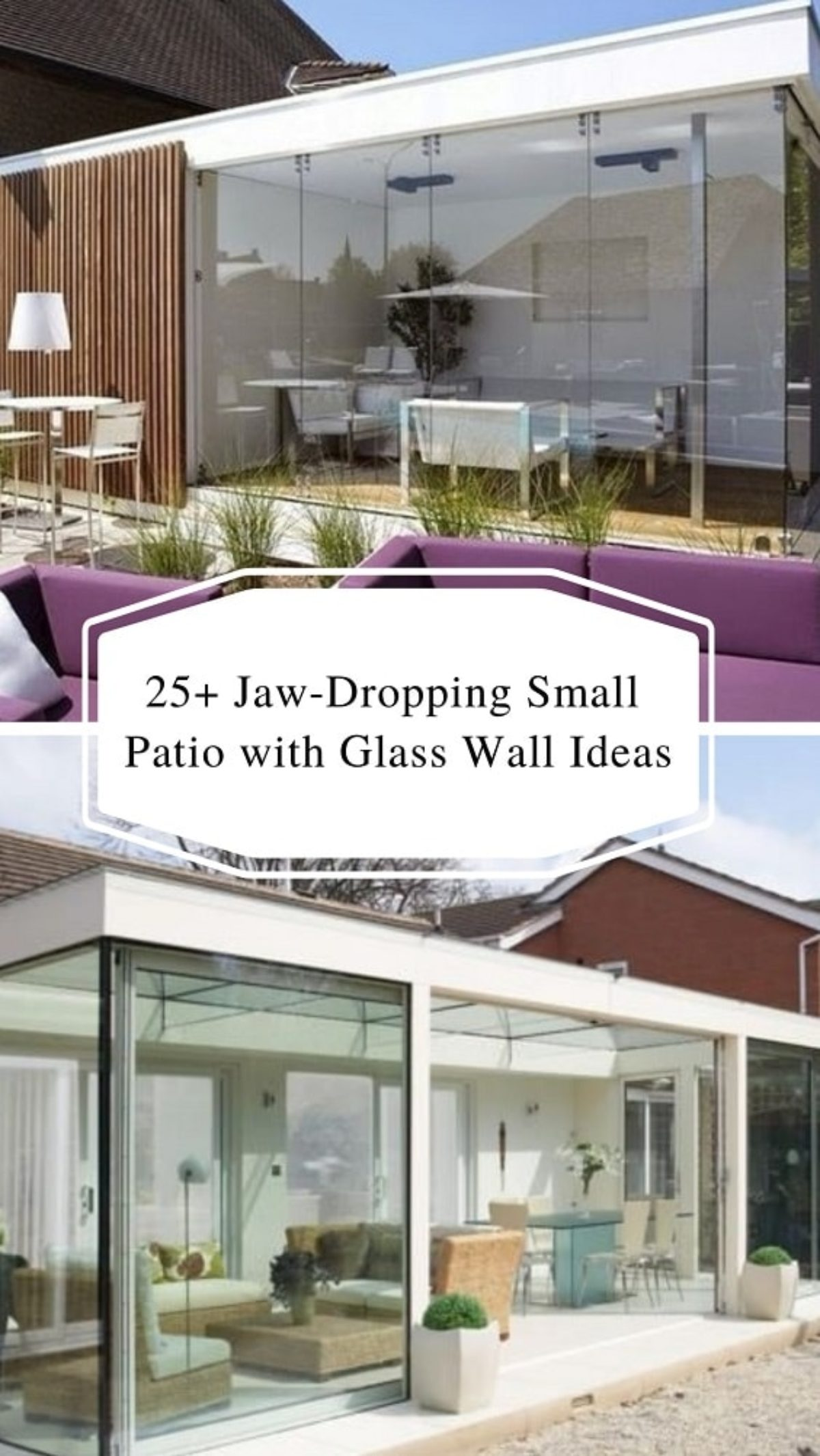 25 jaw dropping small patio with glass