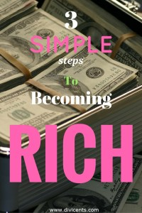 3 SIMPLE STEPS TO BECOMING RICH