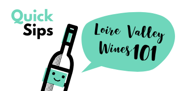 Quick sips : Learn about the Loire Valley wines with short facts 101
