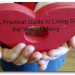 A Practical Guide to Living Out The Year of Mercy