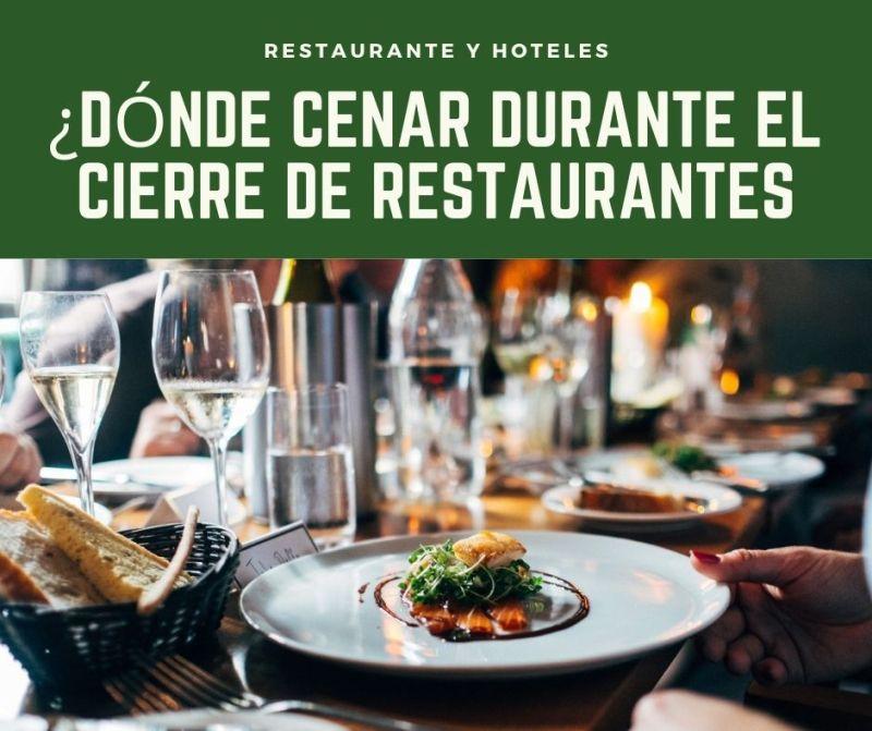 Dónde cenar durante el cierre de restaurantes