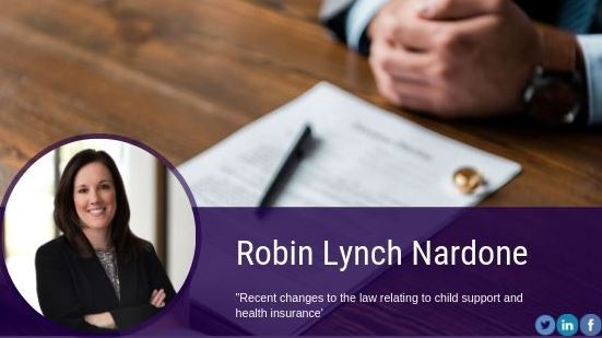 Recent Changes to the Law Relating to Child Support and Health Insurance