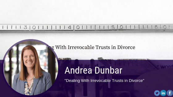 Dealing With Irrevocable Trusts in Divorce
