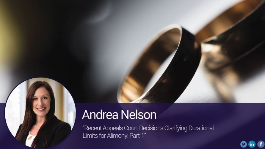 Recent Appeals Court Decisions Clarifying Durational Limits for Alimony: Part 1