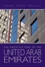 العمارة في الامارات العربية المتحدة - The Architecture of Emirates