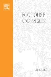 دليل تصميم المنزل البيئي - Ecohouse