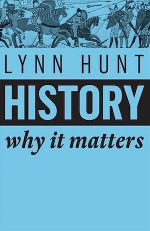 lynn hunt history why it matters dixikon.se