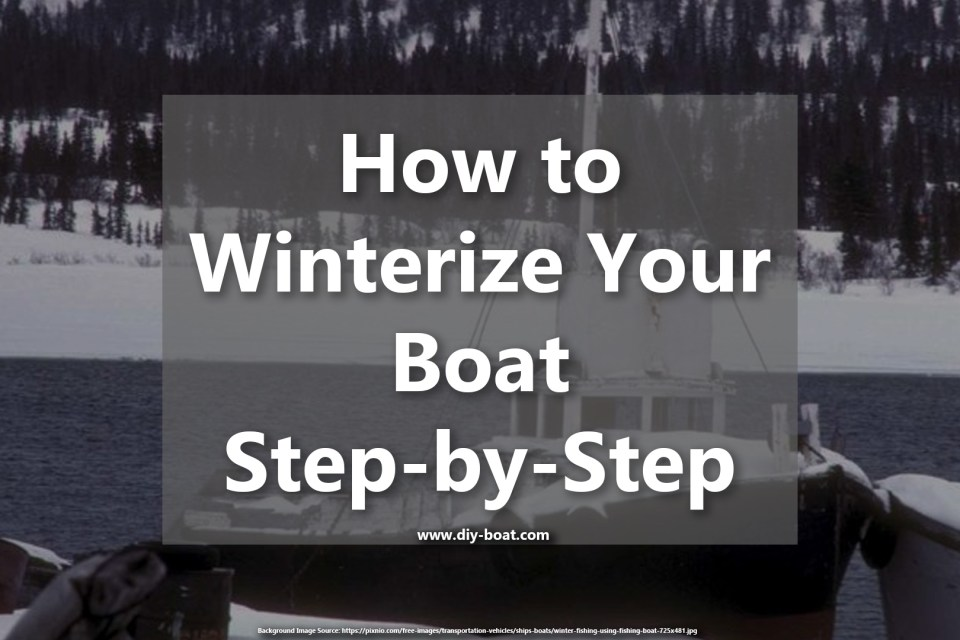 How to Winterize Your Boat - DIY Boating