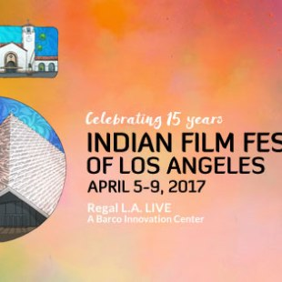 15th Annual Indian Film Festival of Los Angeles kicks off tonight