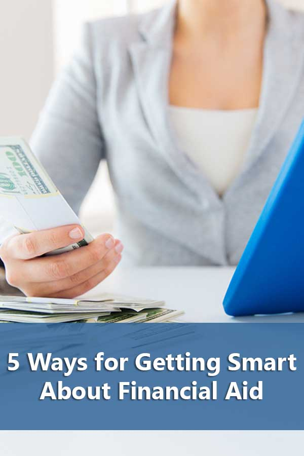 5 Ways for Getting Smart About Financial Aid