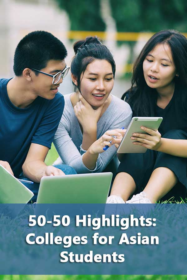 50-50 Highlights: Colleges for Asian Students