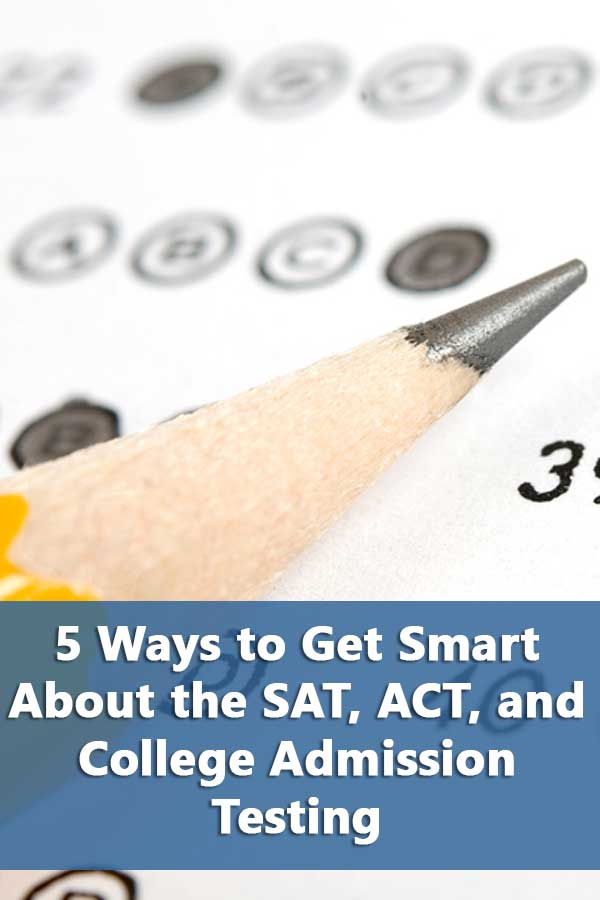 5 Simple Ways to Get Smart About the SAT, ACT, and Test Prep