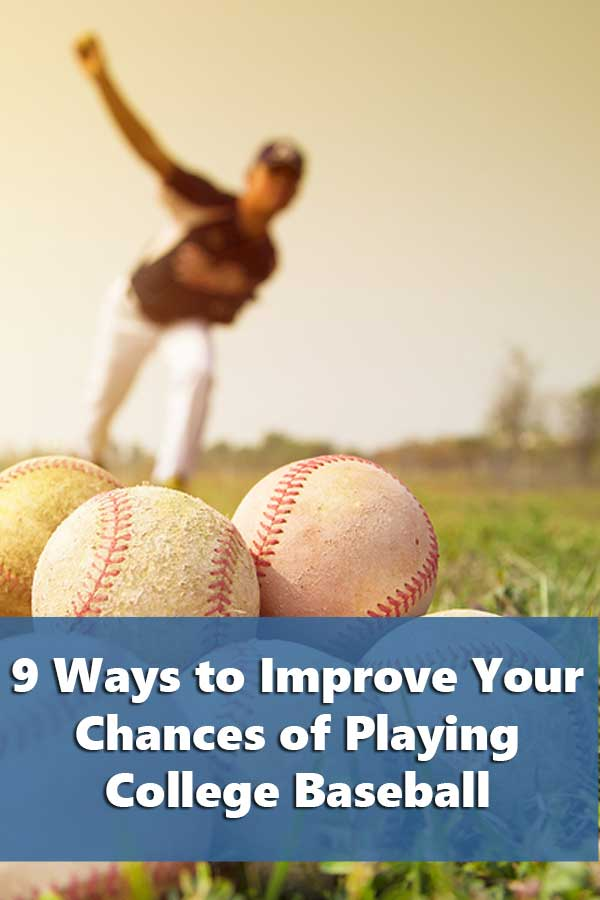 9 Ways to Improve Your Chances of Playing College Baseball-Part 1