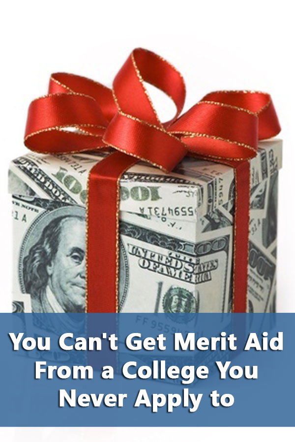 You Can't Get Merit Aid From a College You Never Apply To