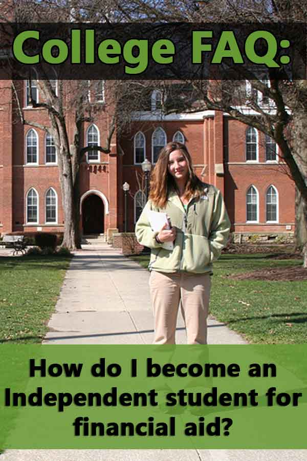 Explains what it takes to become an independent student for college and financial aid.