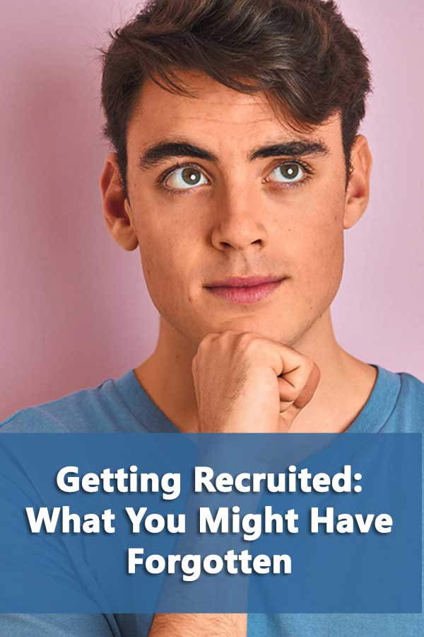 Getting Recruited: What You Might Have Forgotten
