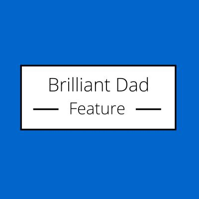 brilliantdadfeature Archives - DIY Daddy