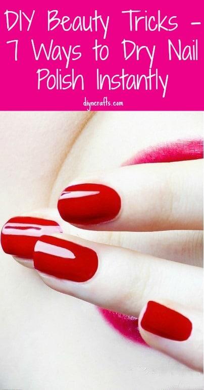 Diy Beauty Tricks 7 Ways To Dry Nail Polish Instantly