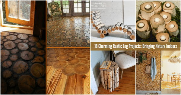18 Charming Rustic Log Projects Bringing Nature Indoors