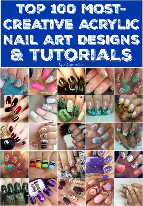 Top 100 Most Creative Acrylic Nail Art Designs And Tutorials Brilliant Ideas